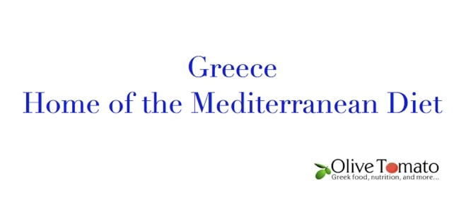 Greece home of the mediterranean diet