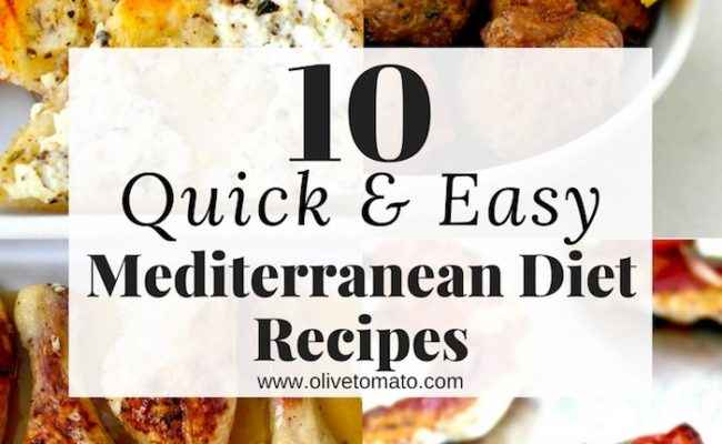 10 easy Mediterranean diet recipes